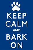 keep Calm And Carry On Barking! Dog Poster In Vector Format. poster