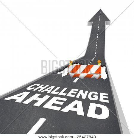 A hole is in the road ahead of you with a construction barricade sticking out of it, and the words Challenge Ahead on the black asphalt warning of trouble