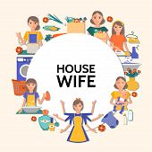 Flat Housewife Round Concept With Cleaning Shopping Ironing Washing Cooking Affairs And Mother With  poster