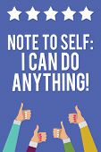 Text Sign Showing Note To Self I Can Do Anything. Conceptual Photo Motivation For Doing Something Co poster
