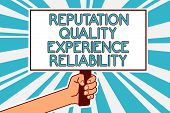 Conceptual Hand Writing Showing Reputation Quality Experience Reliability. Business Photo Text Custo poster