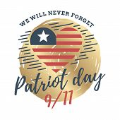 Patriot Day. 11th Of September. We Will Never Forget. Vector Illustration. Typography. Design For Po poster