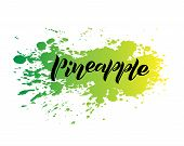 Handwritten Lettering Of Pineapple On Watercolor Blot. Isolated Text Ananas For Label, Menu, Icon Wi poster