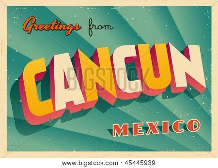 Vintage Touristic Greeting Card - Cancun, Mexico - Vector EPS10. Grunge effects can be easily removed for a brand new, clean sign.