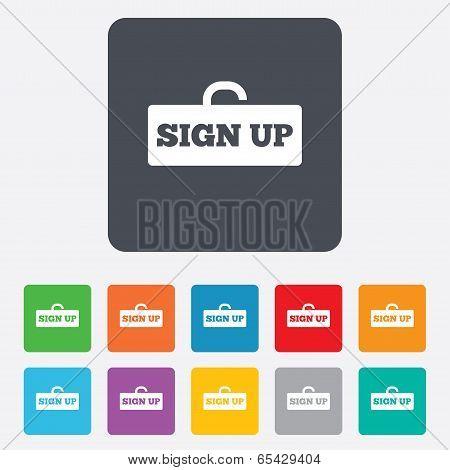 Sign up sign icon. Registration symbol.