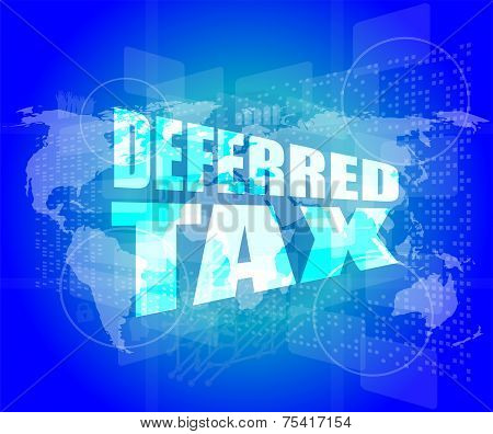 Deferred Tax Words On Digital Screen With World Map