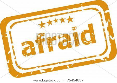 Rubber Stamp With Afraid Word Isolated On White