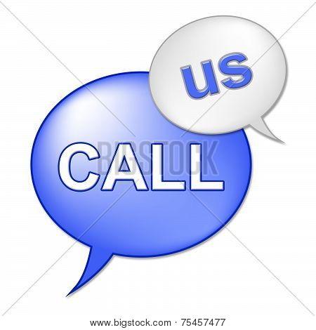 Call Us Sign Means Talk Communicating And Discussion