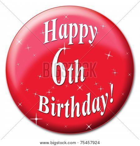 Happy Sixth Birthday Indicates Celebrating Congratulations And Happiness