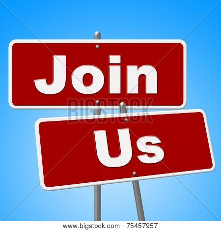 Join Us Signs Means Placard Apply And Membership