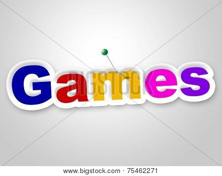 Games Sign Represents Play Time And Fun