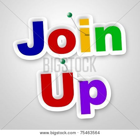 Join Up Sign Shows Member Membership And Apply