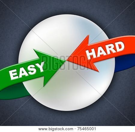 Easy Hard Arrows Shows Difficult Situation And Ease