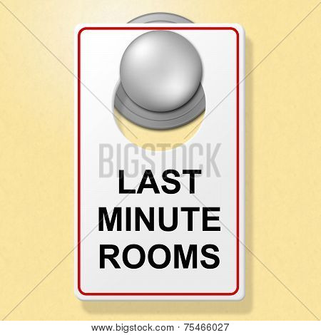 Last Minute Rooms Indicates Place To Stay And Finally
