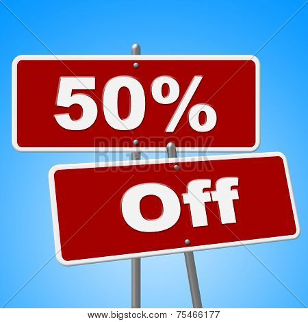 Fifty Percent Off Indicates Sign Closeout And Signboard