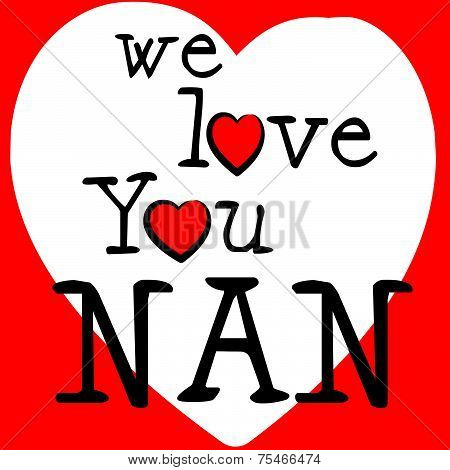We Love Nan Indicates Passion Affection And Devotion