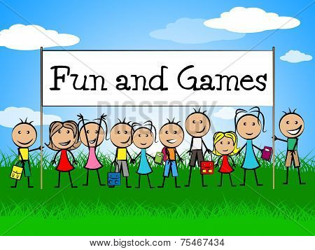 Fun And Games Indicates Gamer Recreational And Recreation