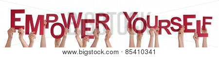 People Hands Holding Red Word Empower Yourself
