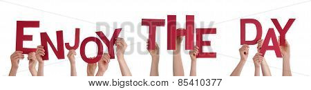 People Hands Holding Red Word Enjoy The Day