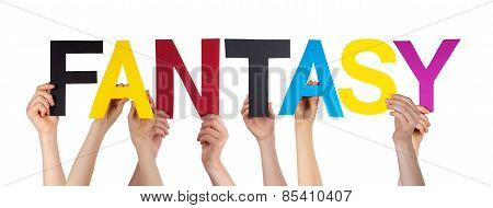 Many People Hands Holding Colorful Straight Word Fantasy