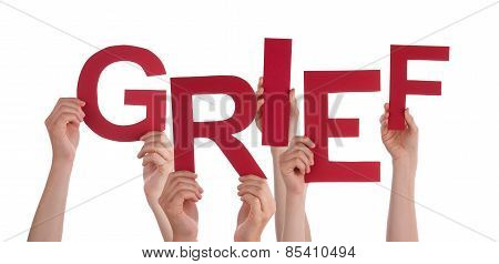 Many People Hands Holding Red Word Grief
