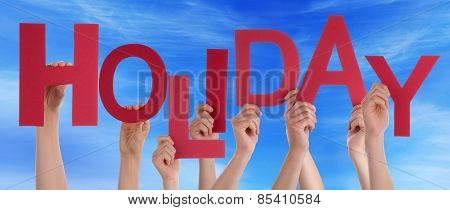 Many People Hands Holding Red Word Holiday Blue Sky
