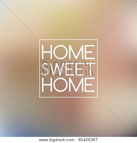Home Sweet Home Inscription On Beige Blurred Background