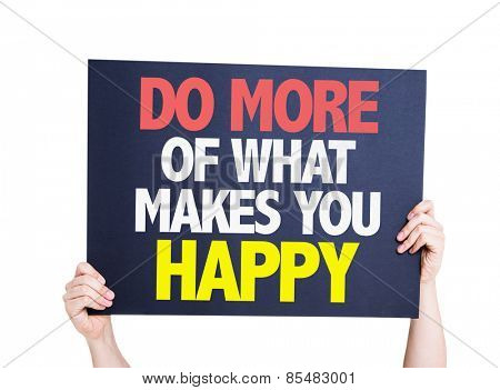 Do More Of What Makes You Happy card isolated on white background
