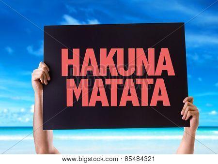 Hakuna Matata (Swahili phrase; it means