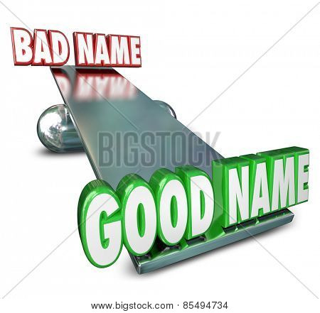 Good Name Vs Bad in 3d words on a see-saw or balance to illustrate the importance of choosing or picking the best brand or identity for your new or relaunchged business or company