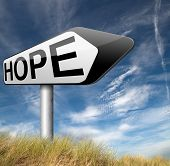 stock photo of hope  - hope sign bright future hopeful for the best optimism optimistic faith and confidence belief in future think positive and hoping for the best  - JPG