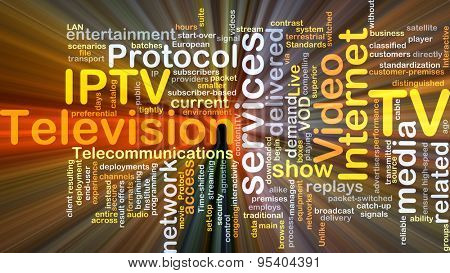 Background concept wordcloud illustration of internet protocol television IPTV glowing light