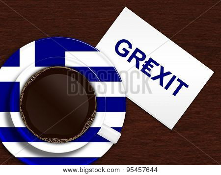 Cup Of Coffee With Greek Flag And Grexit Text Lying On Wooden Desk