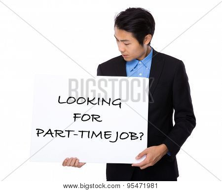 Businessman showing a board showing with looking for part-time job phrases