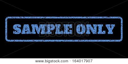 Blue rubber seal stamp with Sample Only text. Vector tag inside rounded rectangular frame. Grunge design and dust texture for watermark labels. Horisontal sign on a black background.