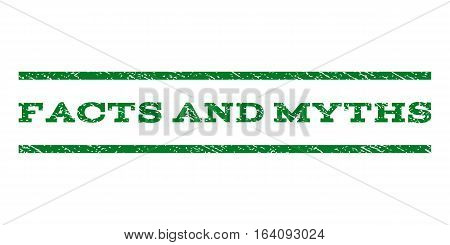 Facts and Myths watermark stamp. Text caption between horizontal parallel lines with grunge design style. Rubber seal green stamp with dirty texture. Vector ink imprint on a white background.