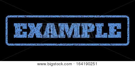 Blue rubber seal stamp with Example text. Vector tag inside rounded rectangular banner. Grunge design and scratched texture for watermark labels. Horisontal sign on a black background.