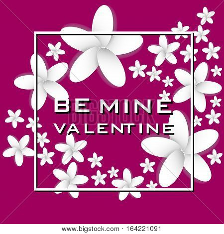 Be my valentine Be my Valentine card framed with flowers from paper