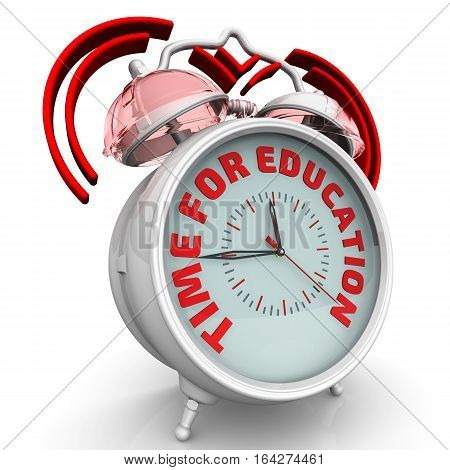 Time for education. The alarm clock with an inscription. Alarm clock with the red words