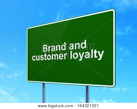 Marketing concept: Brand and Customer loyalty on green road highway sign, clear blue sky background, 3D rendering
