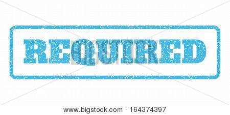 Light Blue rubber seal stamp with Required text. Vector tag inside rounded rectangular frame. Grunge design and dirty texture for watermark labels. Horisontal sign on a white background.