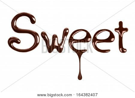 the word Sweet written by liquid chocolate on white background