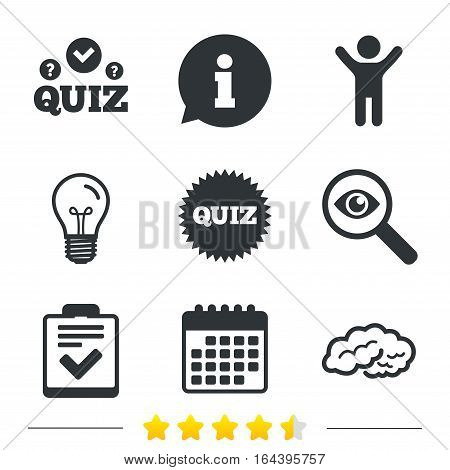 Quiz icons. Human brain think. Checklist symbol. Survey poll or questionnaire feedback form. Questions and answers game sign. Information, light bulb and calendar icons. Investigate magnifier. Vector