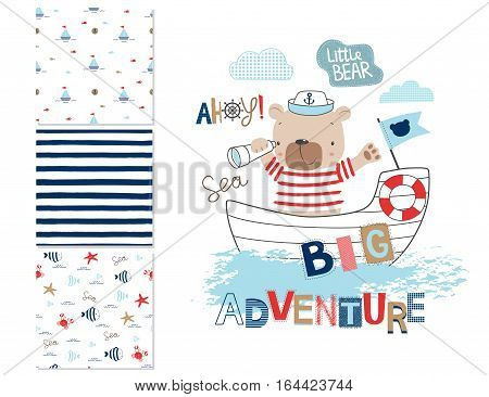 Sailor bear and 3 seamless patterns. Sailor bear. Cartoon vector illustration. Can be used for kid's clothing. Use for print design surface design fashion kids wear