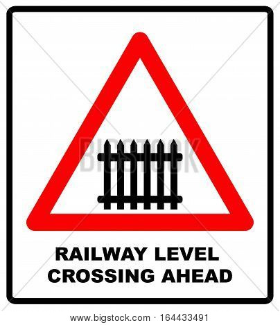 Traffic sign level crossing with barries ahead. Vector illustration. Railway level crossing ahead vector symbol for road