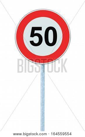 Speed Limit Zone Warning Road Sign, Isolated Prohibitive 50 Km Kilometre Kilometer Maximum Traffic Limitation Order, Red Circle, Large Detailed Closeup