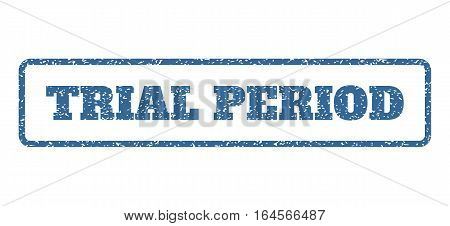 Cobalt Blue rubber seal stamp with Trial Period text. Vector tag inside rounded rectangular shape. Grunge design and scratched texture for watermark labels. Horisontal sign on a white background.