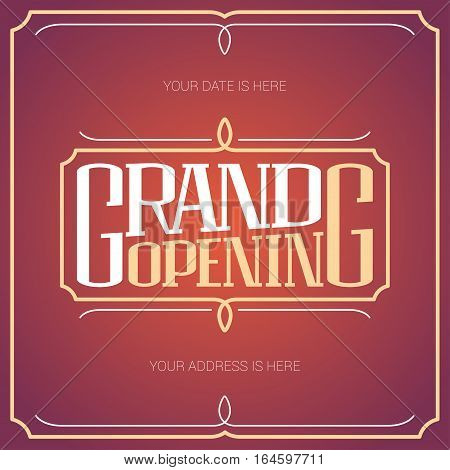 Grand opening vector banner illustration. Nonstandard design element with lettering for opening ceremony
