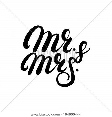 Mr and Mrs hand written lettering. Mister and Missis wedding calligraphy for card, invitations. Isolated on white background. Vector illustration.