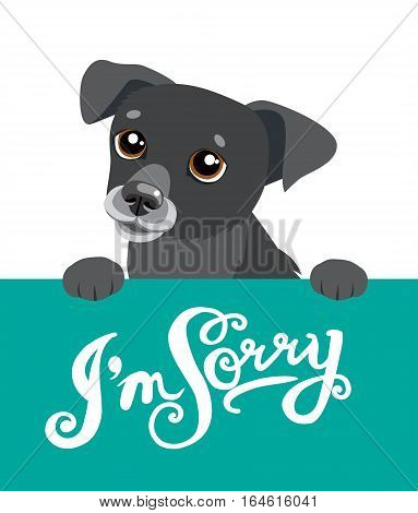 Cute Black Dog Holding A Message Board With The Text I'm Sorry. Handdrawn Inspirational And Encouraging Quote. Vector Isolated Typography Design Element.